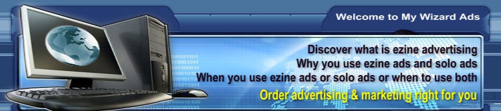 where to find free ezine ads, ezine ad advertising, solo ads, solo ad advertising, classified ads, traffic, my wizard ads